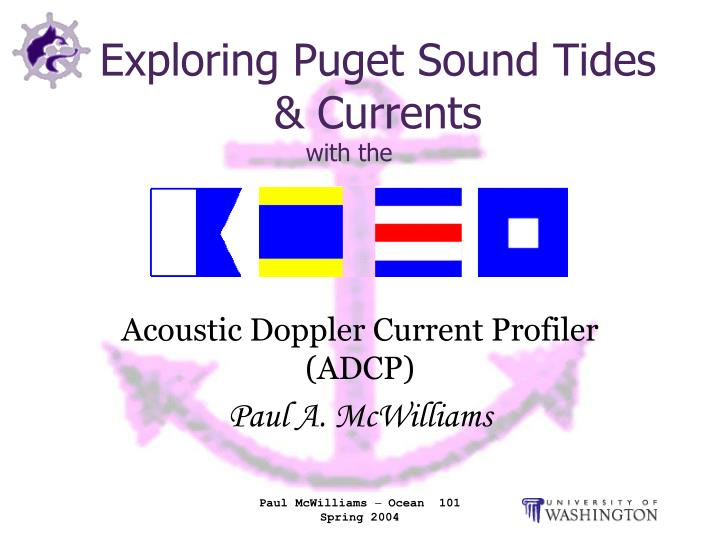 Exploring puget sound tides currents with the
