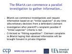 the bkarta can commence a parallel investigation to gather information