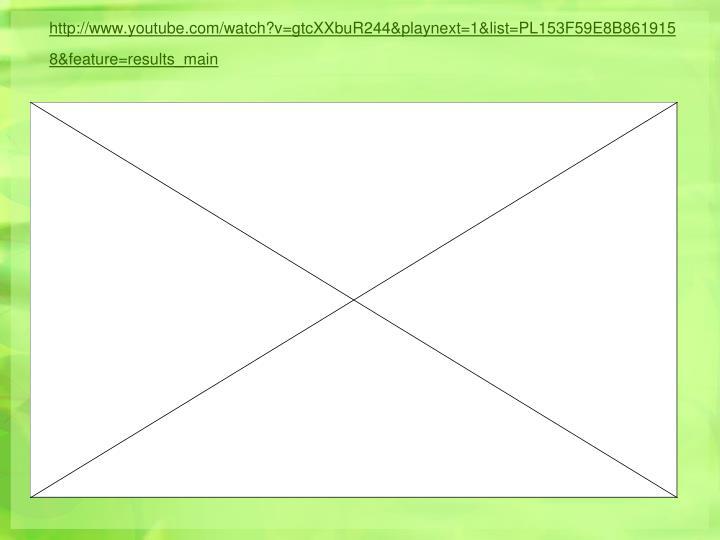 http://www.youtube.com/watch?v=gtcXXbuR244&playnext=1&list=PL153F59E8B8619158&feature=results_main