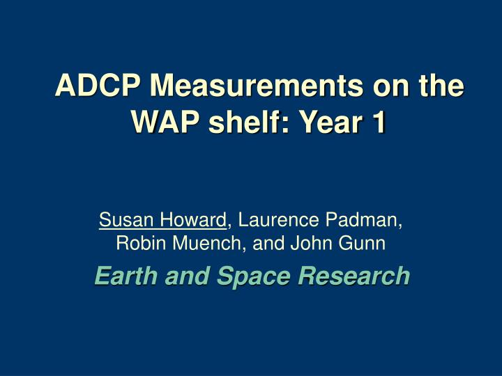 adcp measurements on the wap shelf year 1 n.