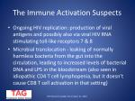 the immune activation suspects