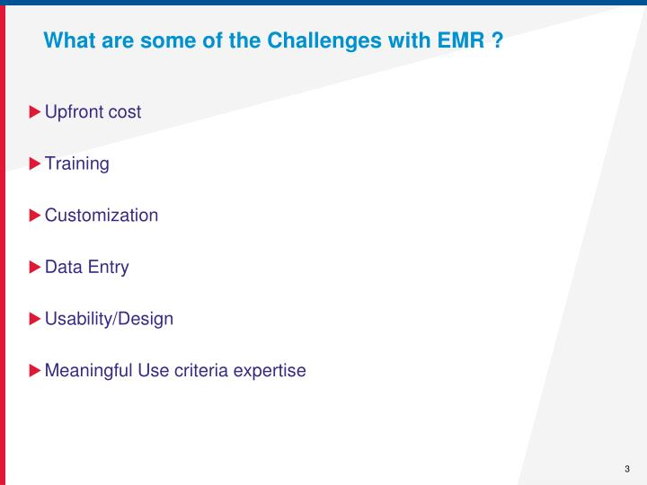 What are some of the challenges with emr