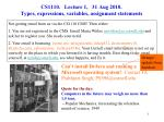cs1110 lecture 1 31 aug 2010 types expressions variables assignment statements