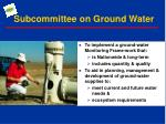 subcommittee on ground water
