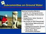 subcommittee on ground water1