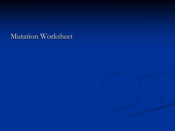 Mutation Worksheet