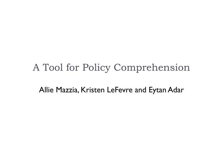 a tool for policy comprehension n.