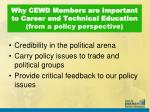 why cewd members are important to career and technical education from a policy perspective