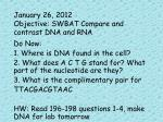 january 26 2012 objective swbat compare and contrast dna and rna