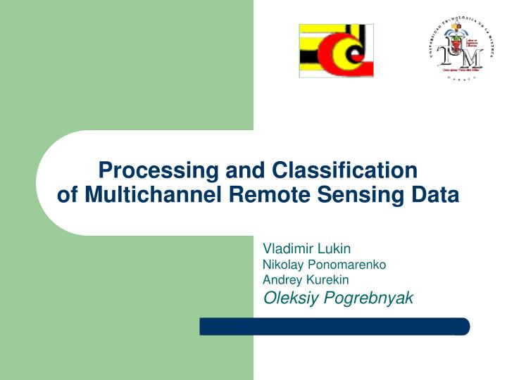 processing and classification of multichannel remote sensing data n.