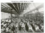 production at aeg berlin ca 1900