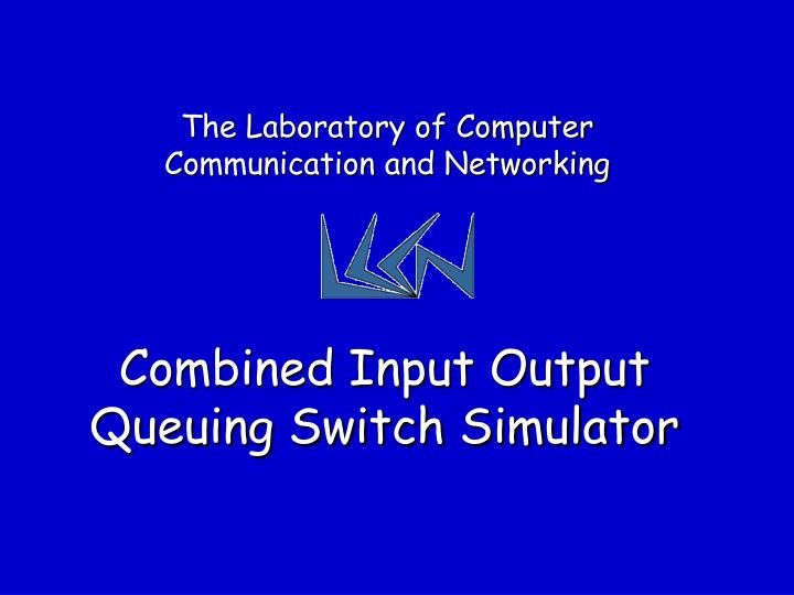 combined input output queuing switch simulator n.