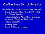 configuring a switch behavior