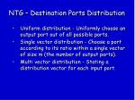 ntg destination ports distribution