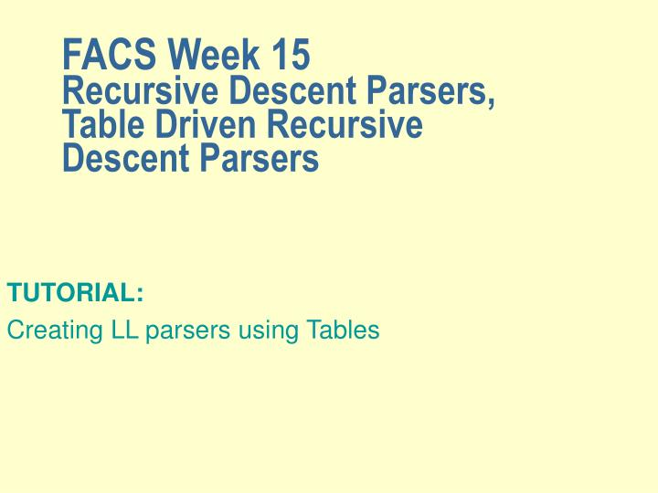 facs week 15 recursive descent parsers table driven recursive descent parsers n.