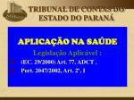 aplica o na sa de legisla o aplic vel ec 29 2000 art 77 adct port 2047 2002 art 2 i