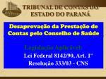 legisla o aplic vel lei federal 8142 90 art 1 resolu o 333 03 cns