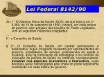 lei federal 8142 90