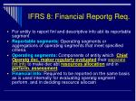 ifrs 8 financial reportg req