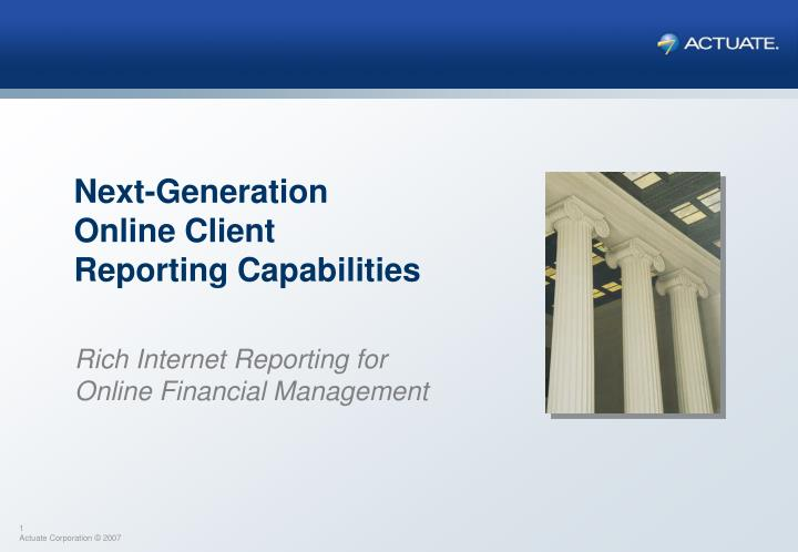 next generation online client reporting capabilities n.