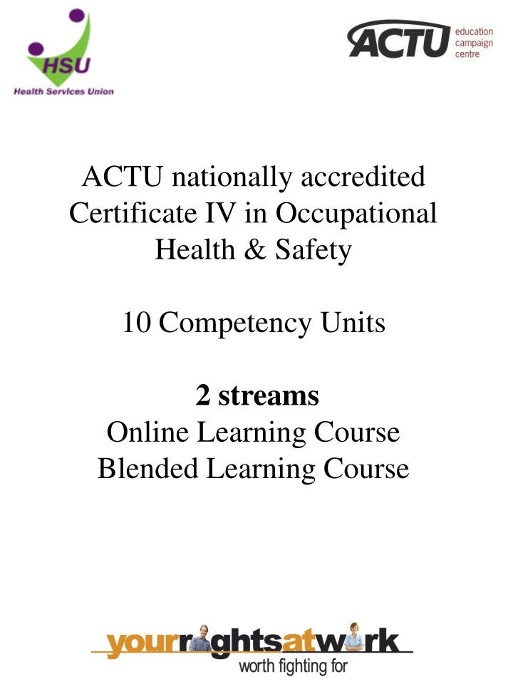 ACTU nationally accredited Certificate IV in Occupational Health & Safety