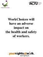 workchoices will have an adverse impact on the health and safety of workers