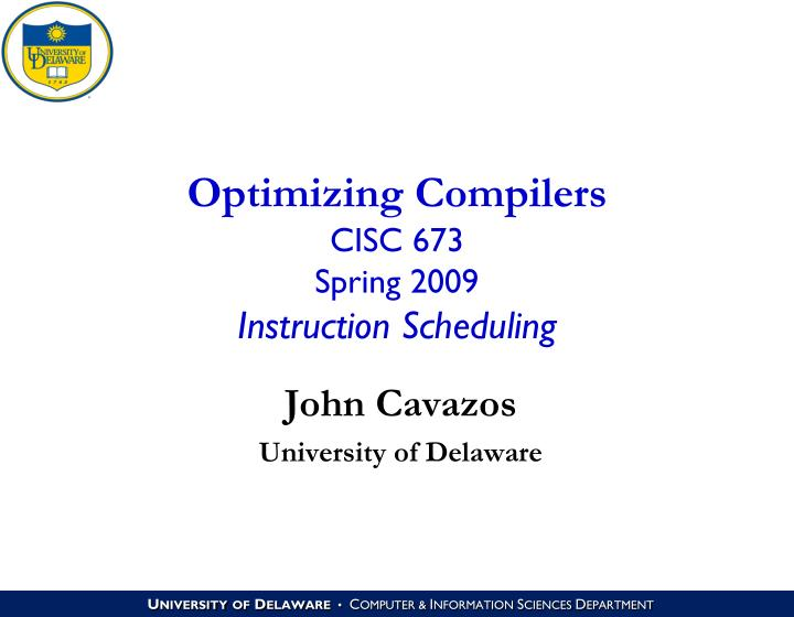 optimizing compilers cisc 673 spring 2009 instruction scheduling n.