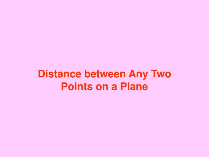 distance between any two points on a plane n.