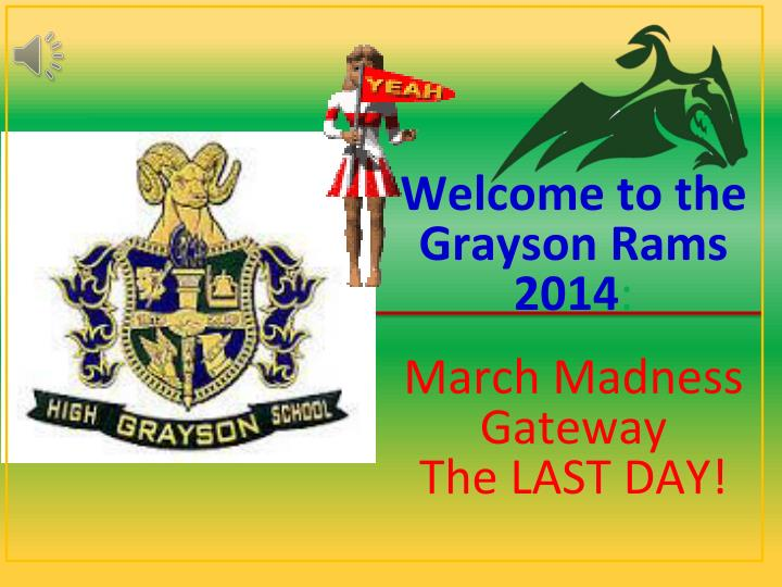 welcome to the grayson rams 2014 march madness gateway the last day n.