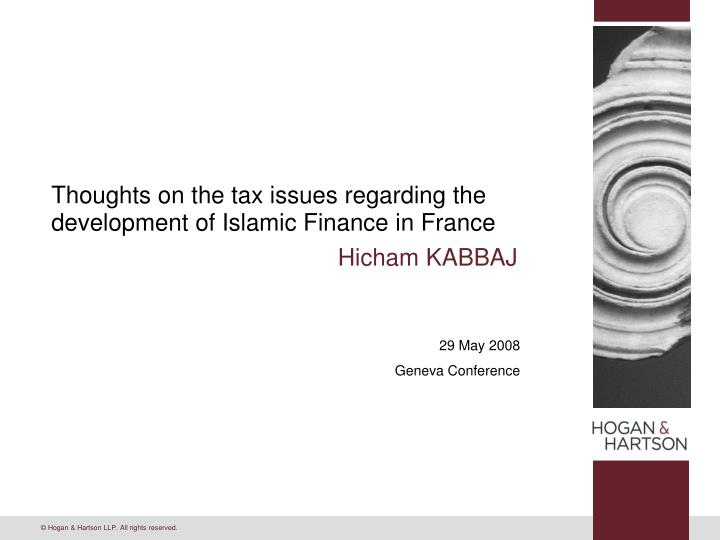 thoughts on the tax issues regarding the development of islamic finance in france n.