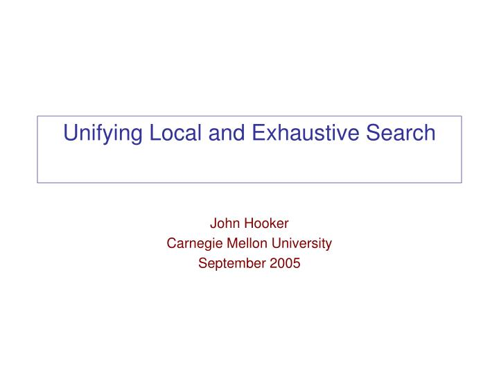 unifying local and exhaustive search n.