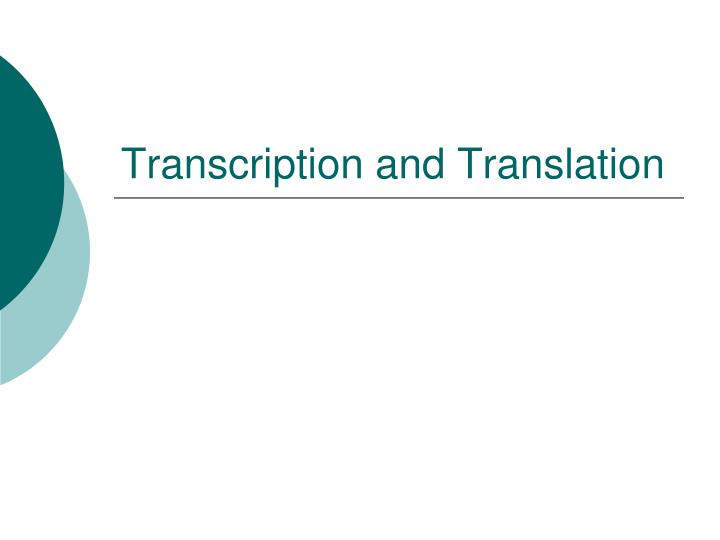 transcription and translation n.