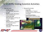 goes r pg visiting scientist activities