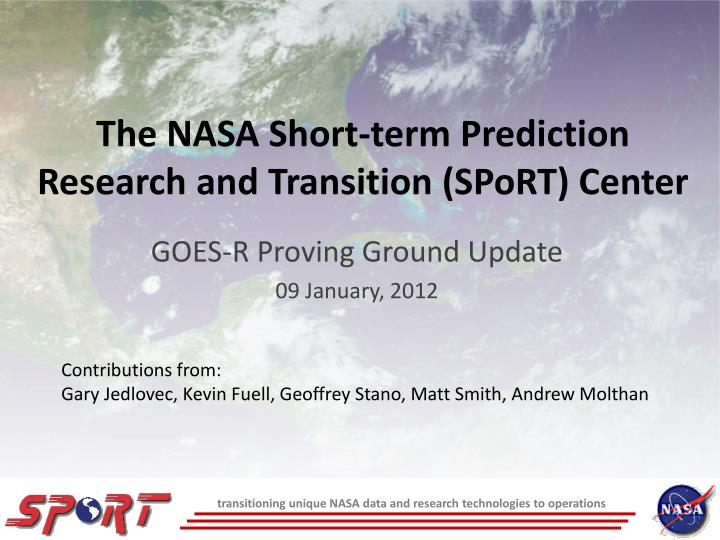 the nasa short term prediction research and transition sport center n.