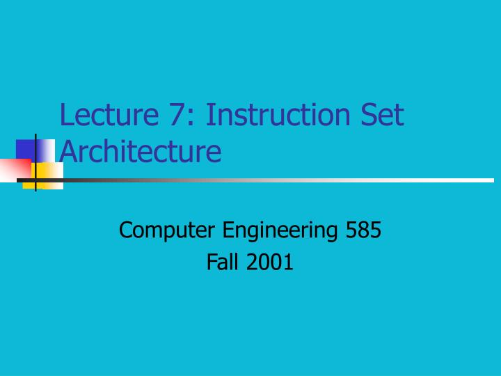 lecture 7 instruction set architecture n.