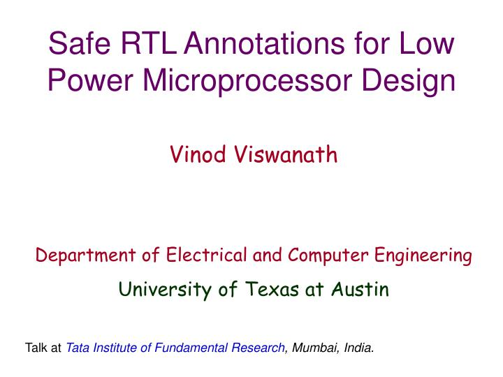 safe rtl annotations for low power microprocessor design n.