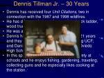 dennis tillman jr 30 years