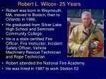 robert l wilcox 25 years