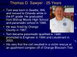 thomas d sawyer 25 years