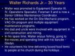walter richards jr 30 years
