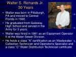 walter s richards jr 30 years
