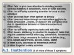a 1 inattention 6 of more of these 9 symptoms