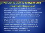 are adhd dsm iv subtypes valid constructs diagnoses