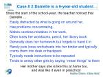 case 2 danielle is a 9 year old student