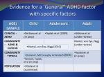 evidence for a general adhd factor with specific factors