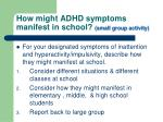 how might adhd symptoms manifest in school small group activity