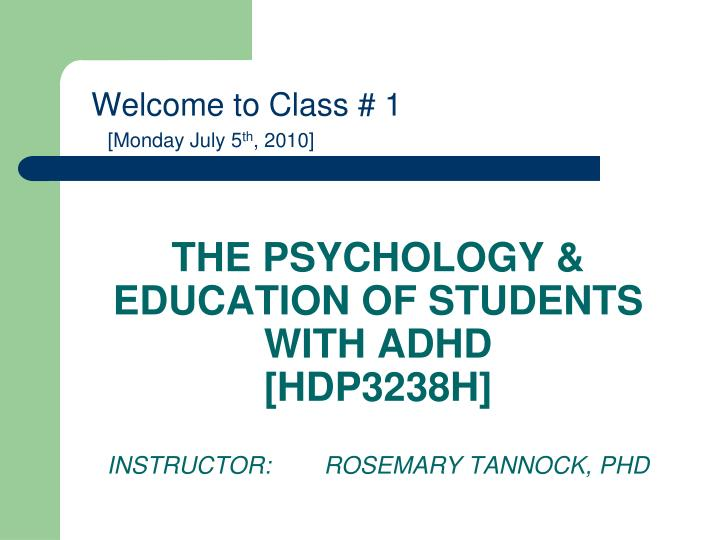 the psychology education of students with adhd hdp3238h instructor rosemary tannock phd n.