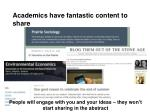 academics have fantastic content to share