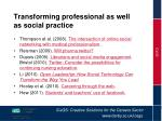transforming professional as well as social practice