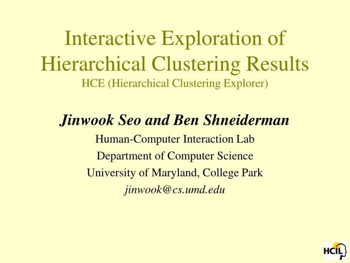 interactive exploration of hierarchical clustering results hce hierarchical clustering explorer n.